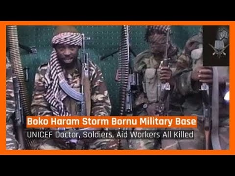 Nigeria News Today: Boko Haram Attack Military Base, Kill UNICEF Doctor, Soldiers (02/03/2018)