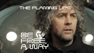 Be Free, a Way The Flaming Lips