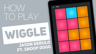 How to play: WIGGLE (Jason Derulo ft. Snoop Dogg) - SUPER PADS - Mexe Kit