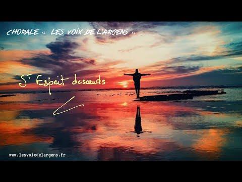 Chorale Les Voix de l'Argens - St Esprit, Descends