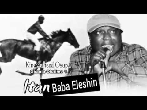 ITAN BABA ELESHIN  King Dr  Saheed Osupa Obanla Olufimo