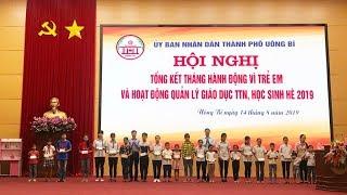 TP Uông Bí: Tổng kết Tháng hành động vì trẻ em và hoạt động quản lý, giáo dục thanh thiếu nhi, học sinh hè năm 2019