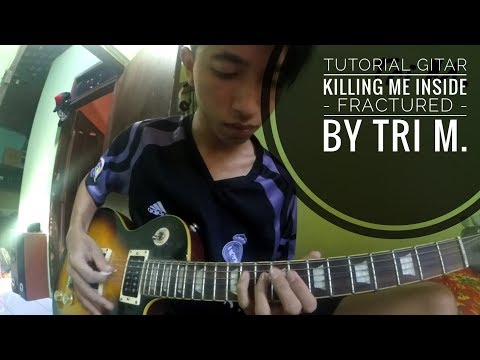 KILLING ME INSIDE - FRACTURED (TUTORIAL GITAR BY TRI M.)