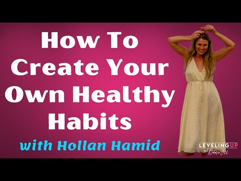 081: How To Create Your Own Healthy Habits With Hollan Hamid