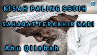Video KISAH PALING SEDIH SAHABAT TERAKHIR NABI ABU QILABAH~Ustadz Khalid Basalamah MP3, 3GP, MP4, WEBM, AVI, FLV Maret 2019