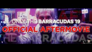Only The Barracudas 19 Official After Movie