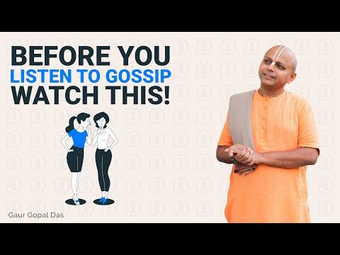Before you listen to GOSSIP, watch this by Gaur Gopal Das