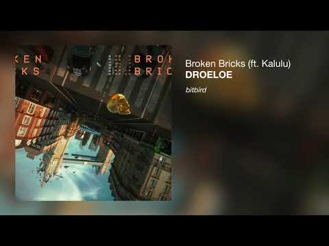 DROELOE - Broken Bricks (ft. Kalulu)