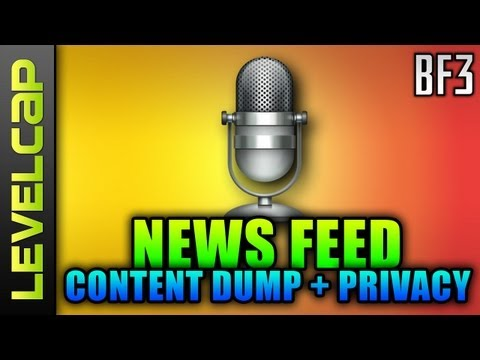 News Feed – August Content Drop and Privacy Issues (Battlefield 3 Gameplay/Commentary)