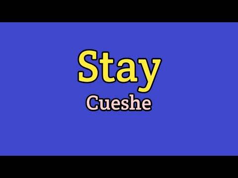 Stay (Lyrics)-Cueshe