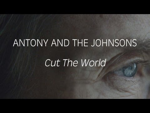 Antony and the Johnsons - 'Cut the World'