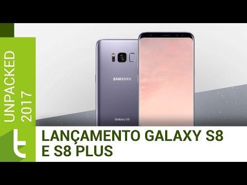 Lançamento do Galaxy S8 e S8 Plus  Vídeo do TudoCelular
