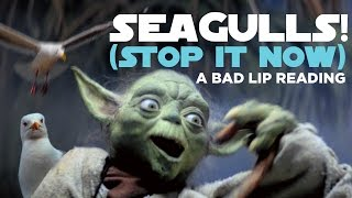 "Video ""SEAGULLS! (Stop It Now)"" -- A Bad Lip Reading of The Empire Strikes Back MP3, 3GP, MP4, WEBM, AVI, FLV Maret 2018"