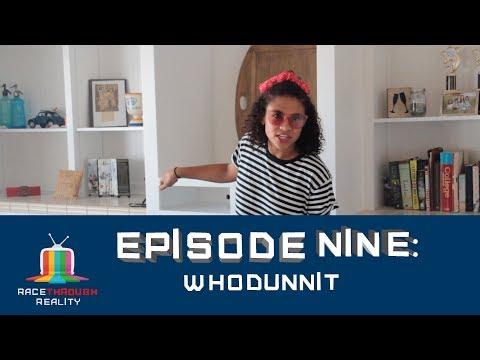 Race Through Reality Season 3- Episode 9: Whodunnit