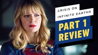 Crisis on Infinite Earths: Part 1 Review by IGN