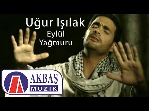 Video UĞUR IŞILAK EYLÜL YAĞMURU download in MP3, 3GP, MP4, WEBM, AVI, FLV January 2017