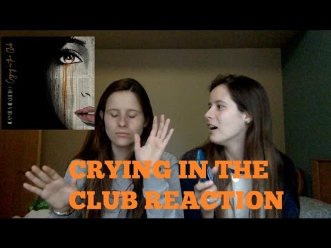 CRYING IN THE CLUB- CAMILA CABELLO REACTION VIDEO