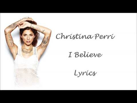 I Believe (Song) by Christina Perri