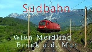 Meidling Austria  City new picture : Führerstandsmitfahrt Südbahn Wien Meidling - Bruck a. d. Mur - Cab Ride in the Alps