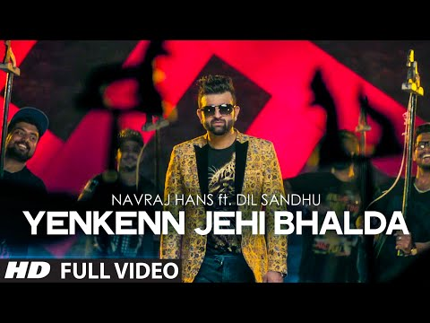 Navraj Hans : Yenkenn Jehi Bhalda Full Video Song