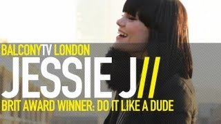 JESSIE J - DO IT LIKE A DUDE (BalconyTV)