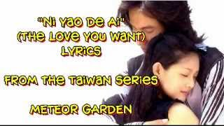 Ni Yao De Ai Lyrics   Meteor Garden F4   Shan Cai And Dao Ming Si