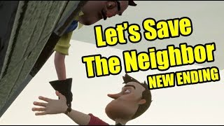 Hello Neighbor NEW ENDING | Let's Save the NEIGHBOR