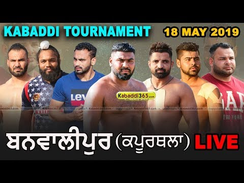 Banwalipur (Kapurthala) Kabaddi Tournament 18 May 2019
