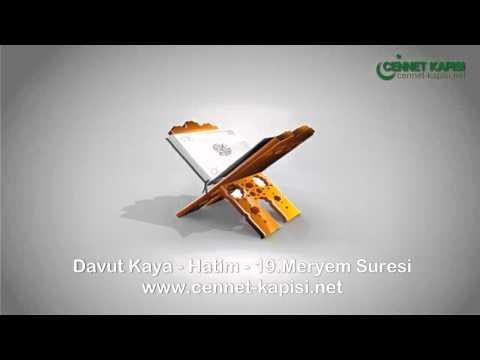 Davut Kaya - Meryem Suresi - Kuran'i Kerim - Arapça Hatim Dinle - www.cennet-kapisi.net