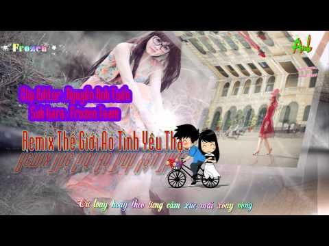 Thế Giới Ảo Tình Yêu Thật Remix - Trịnh Đình Quang (Video HD Lyrics)