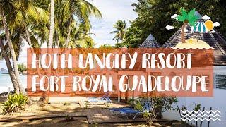 Hôtel Langley Resort Fort Royal en Guadeloupe avec Exotismes.fr.