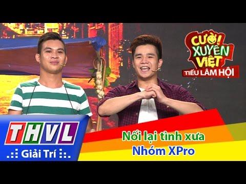 Cười xuyên Việt Tiếu lâm hội Tập 9: Nối lại tình xưa - Nhóm XPro