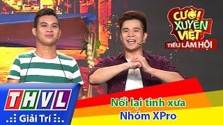 THVL   Cười xuyên Việt - Tiếu lâm hội   Tập 9: Nối lại tình xưa - Nhóm XPro