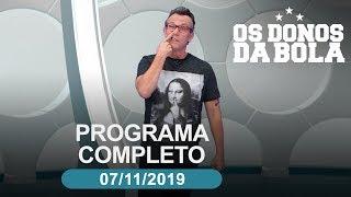 Os Donos da Bola - 07/11/2019 - Programa completo