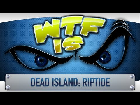 wtf - Get it on Steam - http://store.steampowered.com/app/216250/ Get it on Gamersgate - http://www.gamersgate.com/DD-DIR/dead-island-riptide?caff=870221 TotalBisc...