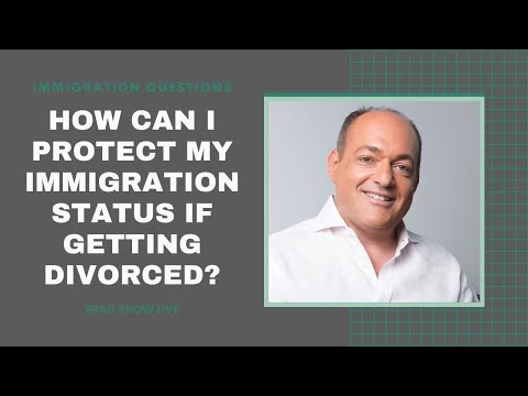 How Can I Protect My Immigration Status if Getting a Divorce? | Immigration Law Advice (10/20/2020)
