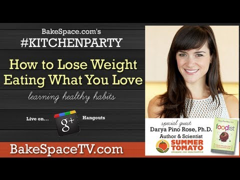 Lose Weight Eating What You Love w/ Darya Pino Rose: #KitchenParty