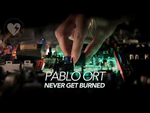 pablo ort - never get burned