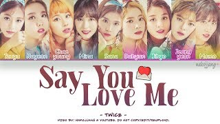 Video TWICE (트와이스) – SAY YOU LOVE ME (Color Coded Lyrics Eng/Rom/Han/가사) MP3, 3GP, MP4, WEBM, AVI, FLV November 2018