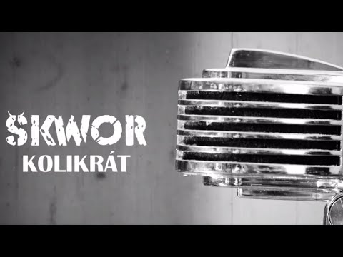Škwor - Kolikrát... (Official Video)