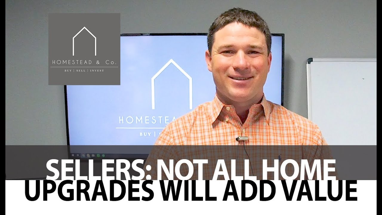 Sellers: Not All Home Upgrades Will Add Value