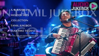 A. R. Rahman Soulful Melody Hits Collection 1992 to 2015   Tamil Jukebox (Part   1)