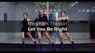 Meghan Trainor -  Let You Be Right choreography Funky Y