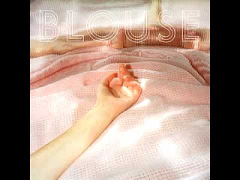 Blouse - from their self-titled album.