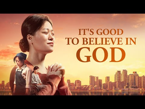 "Full Christian Movie | ""It's Good to Believe in God"" 