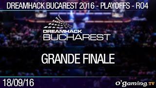 Grande Finale - Dreamhack Bucarest