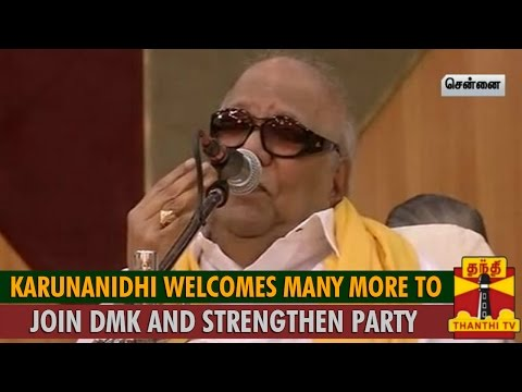 Karunanidhi Welcomes Many More to Join DMK and Strengthen Party   Thanthi Tv