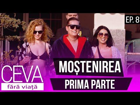 CEVA FĂRĂ VIAȚĂ - Ep. 8 - MOȘTENIREA - PRIMA PARTE