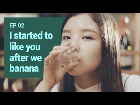 [BANANA ACTUALLY S1] EP2. I started to like you after we banana