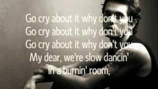 John Mayer - Slow dancing in a burning room lyrics